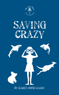 Saving Crazy is the third book in the Wild Place Adventure Series